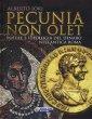 Pecunia non olet. Potere e ideologia del denaro nell'antica Roma. Ediz. illustrata