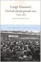 Certi di alcune grandi cose (1979-1981) - Giussani Luigi