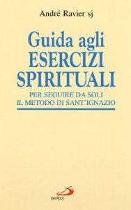 Copertina di 'Guida agli esercizi spirituali. Per seguire da soli il metodo di sant'Ignazio'