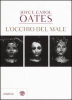 L' occhio del male - Oates Joyce Carol