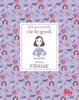 Anna Frank. Guide per piccoli alle vite dei grandi - Isabel Thomas