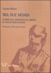 Copertina di 'Tra due mondi. Studio sul concetto di libertà in Franz Rosenzweig'