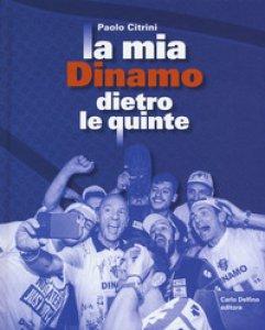 Copertina di 'La mia Dinamo dietro le quinte'