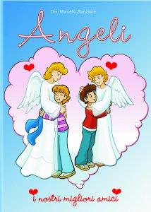 Copertina di 'Gli angeli. I nostri migliori amici'