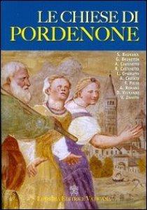 Copertina di 'Le chiese di Pordenone'