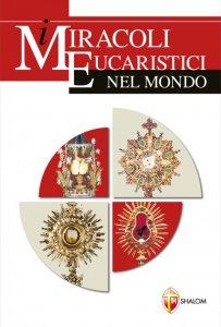 Copertina di 'I miracoli eucaristici nel mondo'