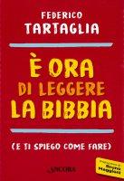 È ora di leggere la Bibbia (e ti spiego come fare) - Federico Tartaglia