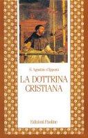 La dottrina cristiana - Agostino (sant')