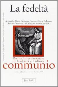 Copertina di 'La fedeltà. Communio n. 214  ottobre - dicembre 2007'