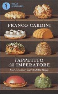 Copertina di 'L' appetito dell'imperatore. Storie e sapori segreti della Storia'