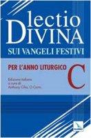 Lectio divina sui Vangeli festivi. Per l'Anno liturgico C