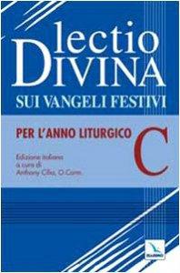 Copertina di 'Lectio divina sui Vangeli festivi. Per l'Anno liturgico C'