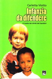 Copertina di 'Infanzia da difendere. A tutela dei diritti dei bambini'