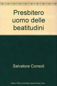 Copertina di 'Il Presbitero uomo delle Beatitudini. Riflessioni per un itinerario spirituale'