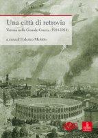 Una città di retrovia. Verona nella grande guerra (1914-1918)