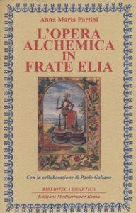 Copertina di 'L' opera alchemica in frate Elia'
