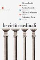 Le virtù cardinali - Remo Bodei, Giulio Giorello, Michela Marzano, Salvatore Veca
