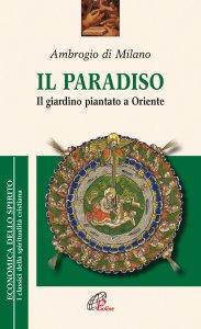 Copertina di 'Il paradiso. Il giardino piantato a Oriente'