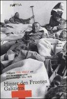 Hinter den Fronten Galiziens. Feldkaplan Karl Gögele und sein Verwundetenspital Aufzeichnungen 1914-1915 - Gögele Karl