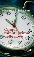 Cinque minuti prima delle nove. - Massimo Salvadori