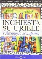 Inchiesta su Uriele l'Arcangelo scomparso - Stanzione Don Marcello, Carmine Alvino