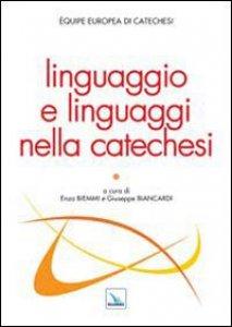 Copertina di 'Linguaggio e linguaggi nella catechesi'