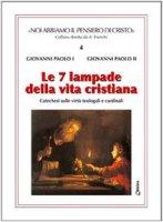 Le sette lampade della vita cristiana. Catechesi sulle virtù teologali e cardinali - Giovanni Paolo I, Giovanni Paolo II