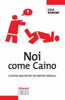 Noi come Caino - Lilia Bonomi