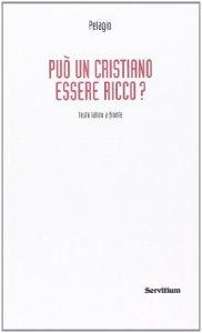 Copertina di 'Può un cristiano essere ricco? Testo latino a fronte'