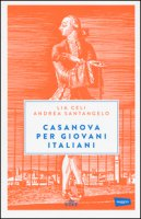 Casanova per giovani italiani. Con e-book - Celi Lia, Santangelo Andrea