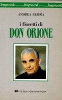 I fioretti di don Orione - Gemma Andrea