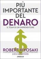 Più importante del denaro - Robert T. Kiyosaki