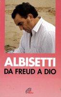 Da Freud a Dio - Valerio Albisetti