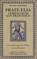 Frate Elia compagno di San Francesco - Attal Salvatore