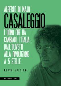 Copertina di 'Casaleggio. L'uomo che ha cambiato l'Italia: dall'Olivetti alla rivoluzione a 5 stelle'