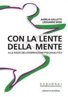 Con la lente della mente - Aurelia Galletti , Leonardo Speri