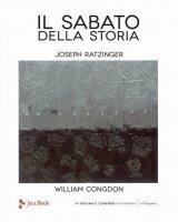 Il sabato della storia. Ediz. illustrata - Benedetto XVI (Joseph Ratzinger)