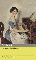 Felicità familiare - Lev Nikolaevi? Tolstoj