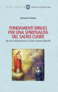 Copertina di 'FONDAMENTI BIBLICI PER UNA SPIRITUALITÀ DEL SACRO CUORE alla luce dell'esperienza di Santa Caterina Volpicelli.'