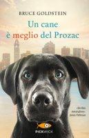Un cane è meglio del Prozac - Goldstein Bruce