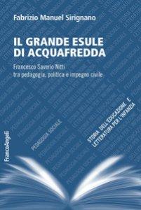 Copertina di 'Il grande esule di Acquafredda. Francesco Saverio Nitti tra pedagogia, politica e impegno civile'