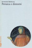 Petrarca e dintorni - Balduino Armando