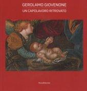 Gerolamo Giovenone. Un capolavoro ritrovato. Catalogo della mostra