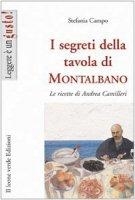 I segreti della tavola di Montalbano. Le ricette di Andrea Camilleri - Campo Stefania