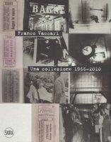 Franco Vaccari. Una collezione 1966-2010. Ediz. italiana e inglese - Panaro Luca