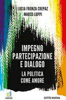 Impegno partecipazione e dialogo - Fronza Crepaz Lucia, Luppi