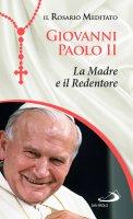 La Madre e il Redentore - Centro Giovanni Paolo II