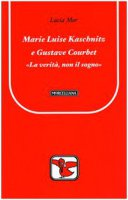 Marie Luise Kaschnitz e Gustave Courbet - Lucia Mor