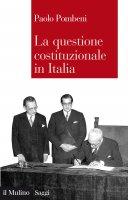 La questione costituzionale in italia - Paolo Pombeni