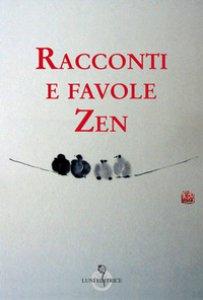 Copertina di 'Racconti e favole zen'